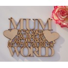 MUM to the World... Mothers Day hanging MDF Laser sign /plaque