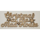 Christmas at the mad house Christmas hanging sign (with holes)