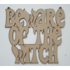 Beware of the Witch Halloween Hanging sign (with holes)