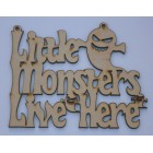 Little Monsters Live Here Halloween sign (with holes)