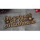 Christmas at the Madhouse Christmas hanging sign (with holes)